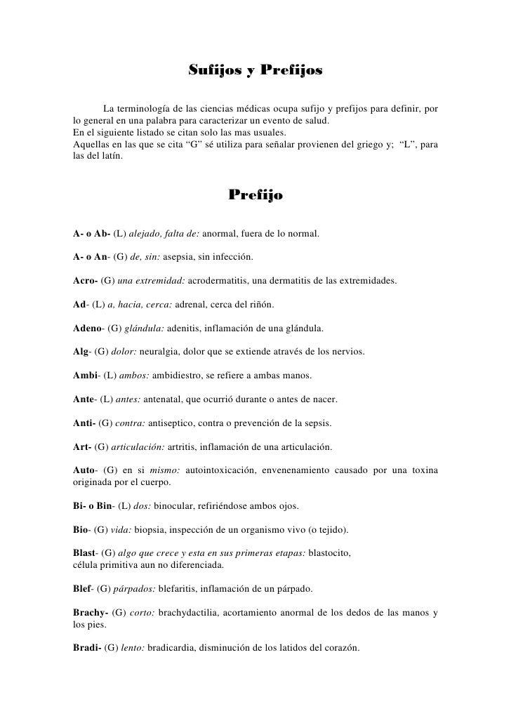 Sufijos y Prefijos        La terminología de las ciencias médicas ocupa sufijo y prefijos para definir, porlo general en u...