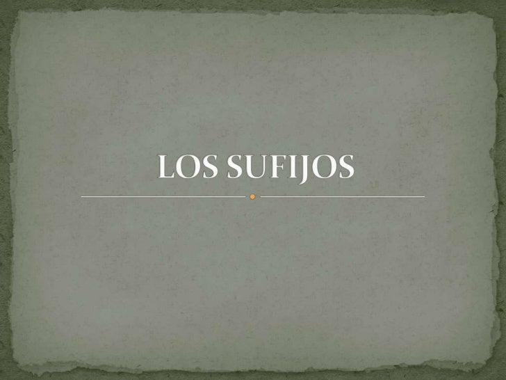LOS SUFIJOS<br />