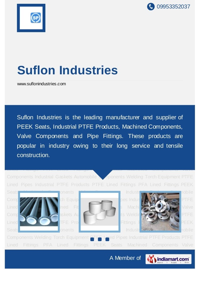 09953352037    Suflon Industries    www.suflonindustries.comPTFE Lined Pipes Industrial PTFE Products PTFE Lined Fittings ...