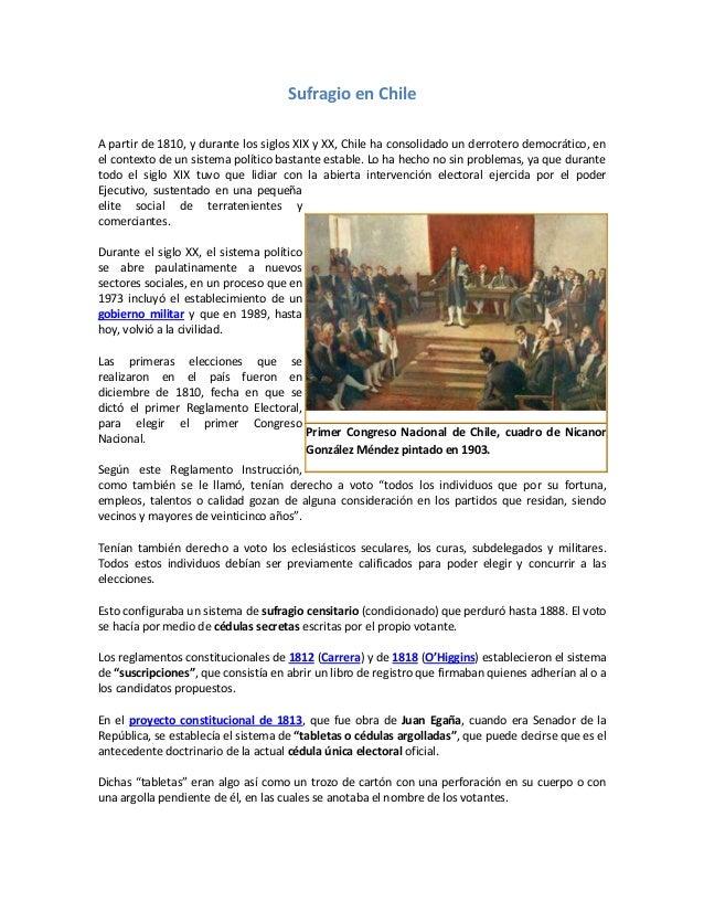 Sufragio en ChileA partir de 1810, y durante los siglos XIX y XX, Chile ha consolidado un derrotero democrático, enel cont...