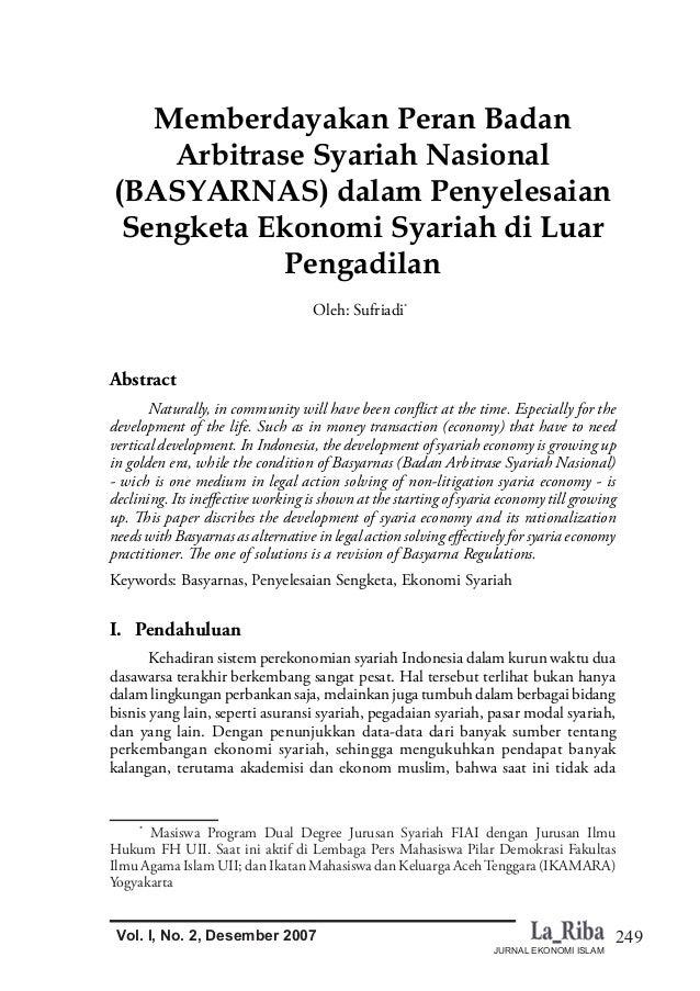 249 JURNAL EKONOMI ISLAM Vol. I, No. 2, Desember 2007 Memberdayakan Peran Badan Arbitrase Syariah Nasional (BASYARNAS) dal...