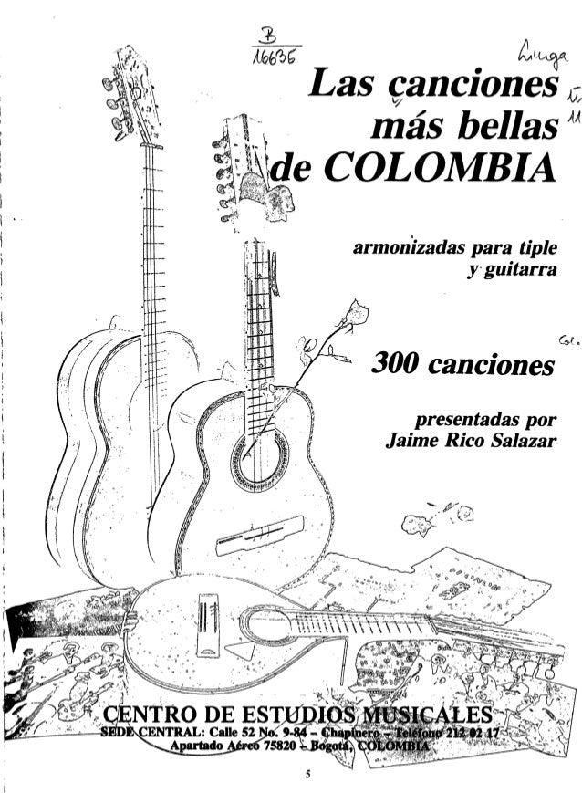 Las canciones más bellas de COLOMBIA armonizadas para tiple y guitarra 300 canciones NTRO DE EST CENTRAL: Calle 52 Apartad...