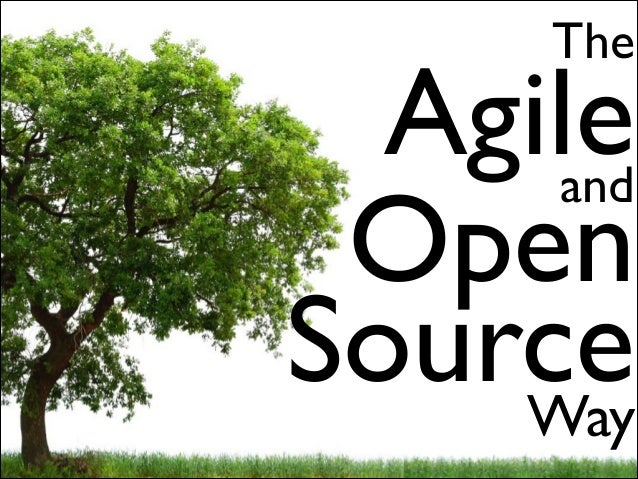 The  Agile and Open Source Way