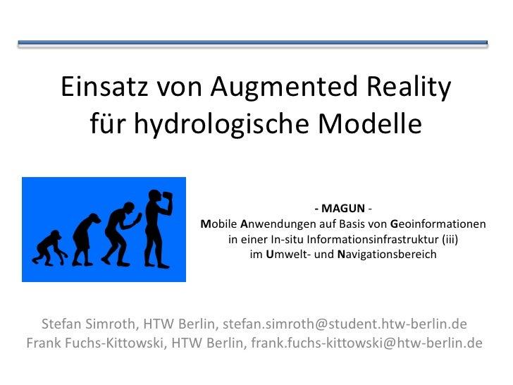 Einsatz von Augmented Reality       für hydrologische Modelle                                                 - MAGUN -   ...