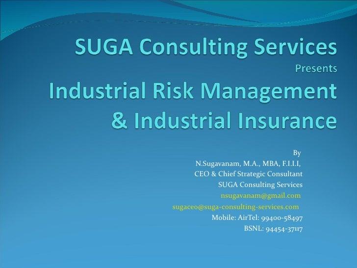 By      N.Sugavanam, M.A., MBA, F.I.I.I,      CEO & Chief Strategic Consultant            SUGA Consulting Services        ...