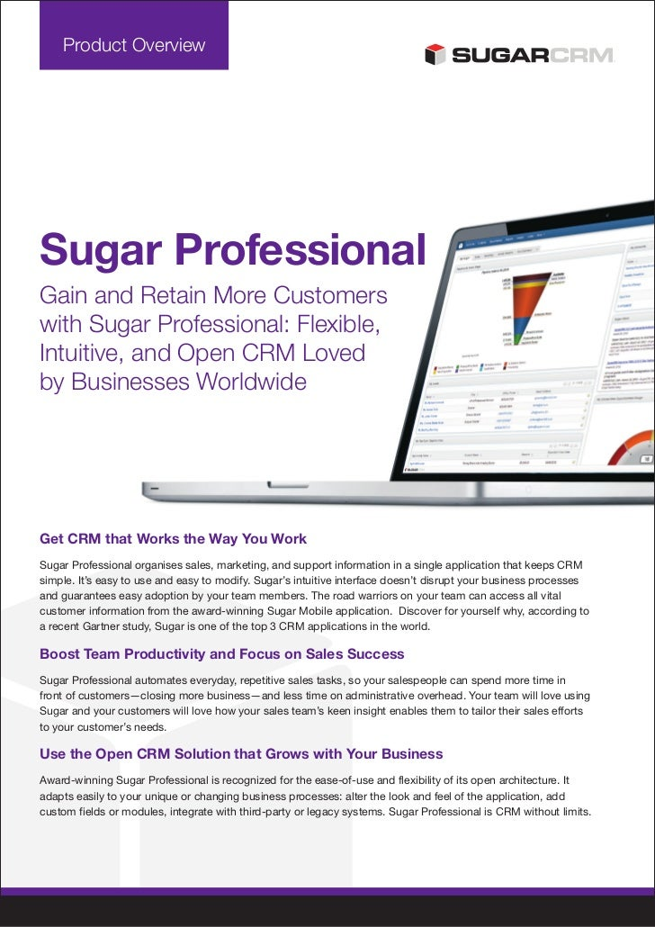Product OverviewSugar ProfessionalGain and Retain More Customerswith Sugar Professional: Flexible,Intuitive, and Open CRM ...