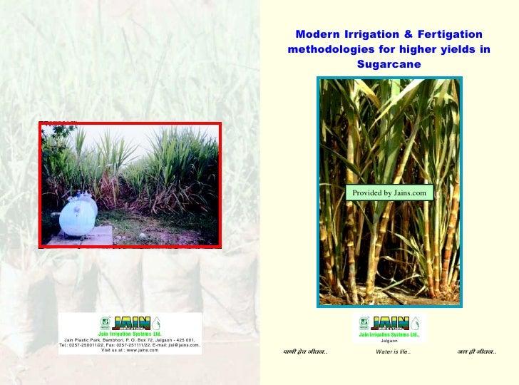 Modern Irrigation & Fertigation  methodologies for higher yields in             Sugarcane                       Provided b...