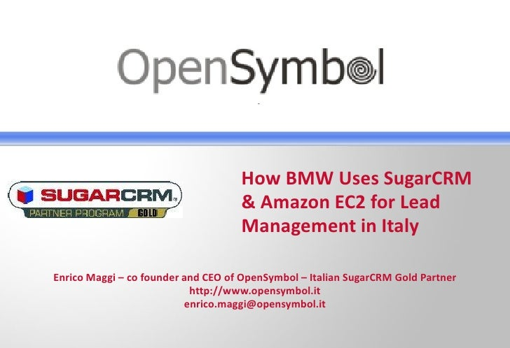 How BMW Uses SugarCRM                                     & Amazon EC2 for Lead                                     Manage...