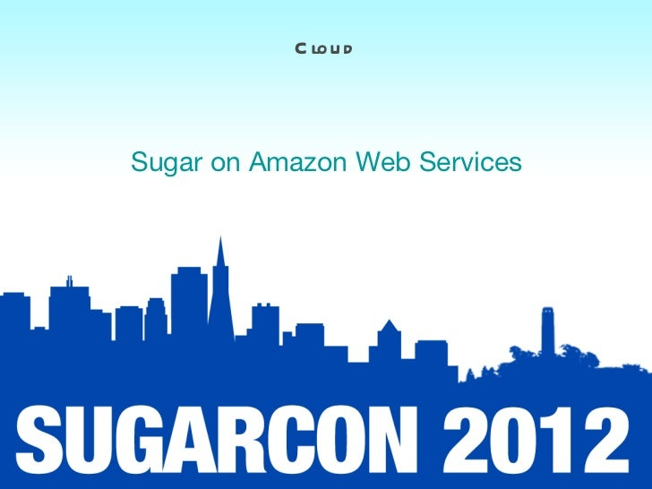 C lo u dSugar on Amazon Web Services