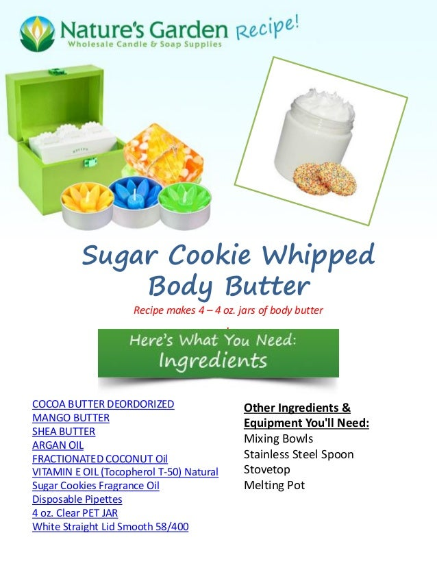 Sugar Cookie Whipped              Body Butter                     Recipe makes 4 – 4 oz. jars of body butter              ...