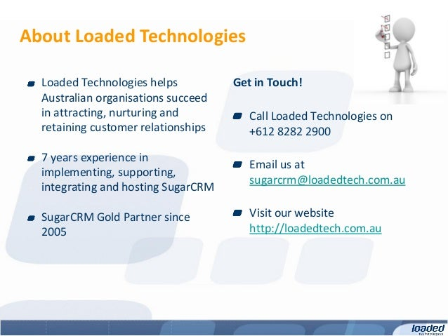 About Loaded Technologies  Loaded Technologies helps          Get in Touch!  Australian organisations succeed  in attracti...