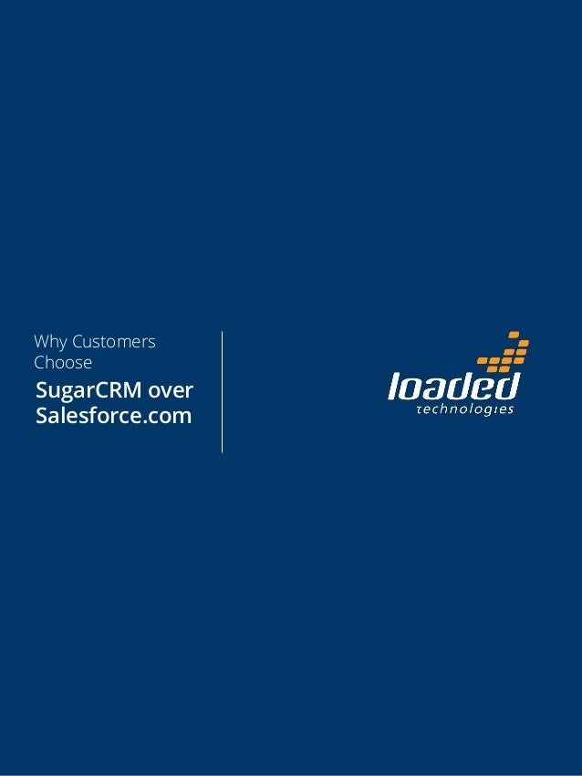 Why Customers Choose SugarCRM over Salesforce.com