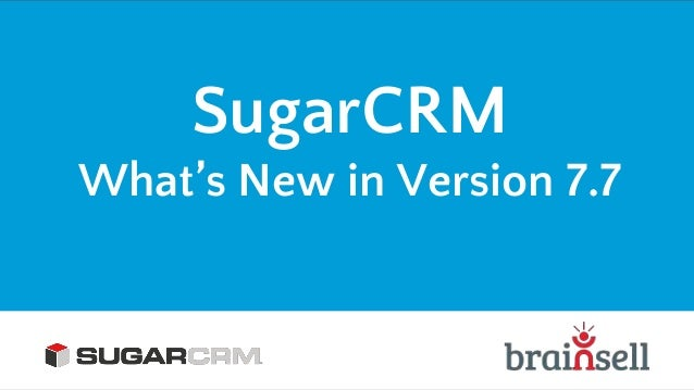 SugarCRM What's New in Version 7.7