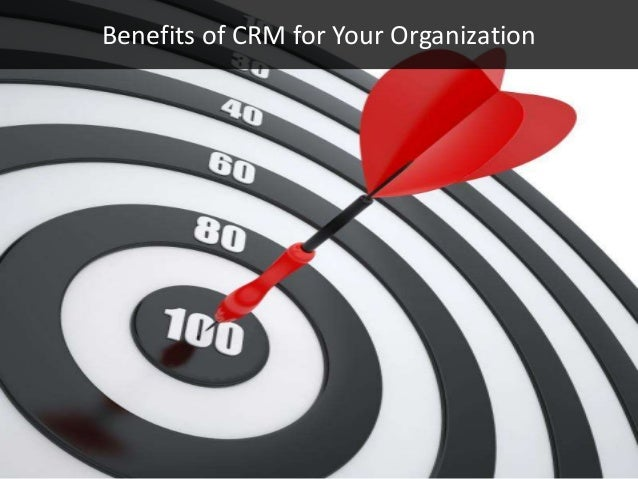 Benefits of CRM for Your Organization