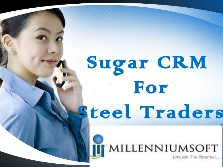 Sugar CRM For Steel Traders