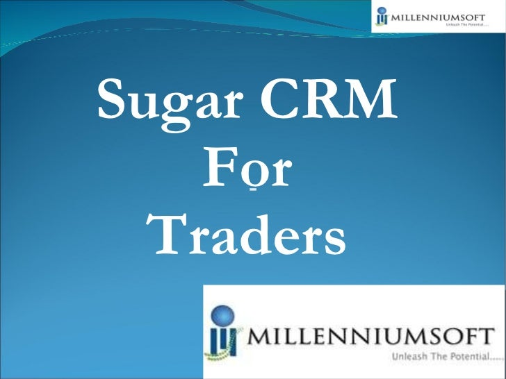 Sugar CRM For Traders