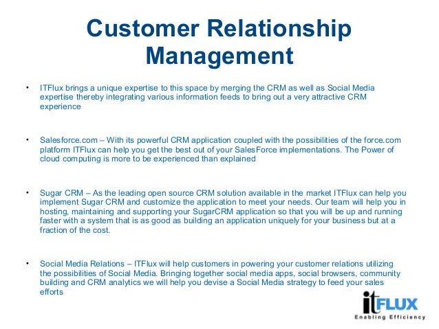 Customer Relationship Management  ITFlux brings a unique expertise to this space by merging the CRM as well as Social Med...