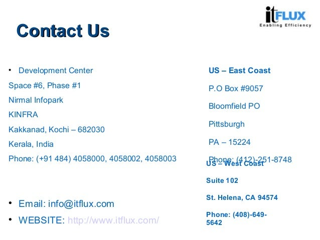 Contact UsContact Us  Development Center Space #6, Phase #1 Nirmal Infopark KINFRA Kakkanad, Kochi – 682030 Kerala, India...