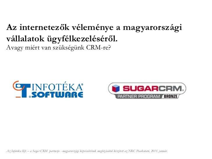 Az internetezők véleménye a magyarországi vállalatok ügyfélkezeléséről. Az Infoteka Kft. – a  Sugar CRM  partnerje -  magy...