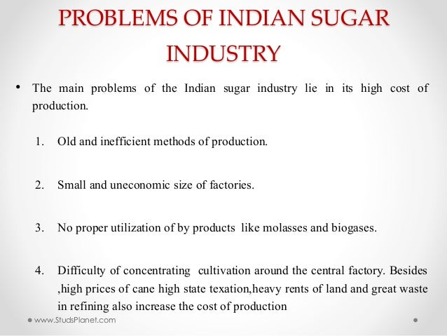 indian sugar industry The indian sugar mills association (isma) says that as of 31st march, india had produced 2472 million tonnes of sugar and this was an addition of 284 million tonnes to the sugar production of 2013-14.