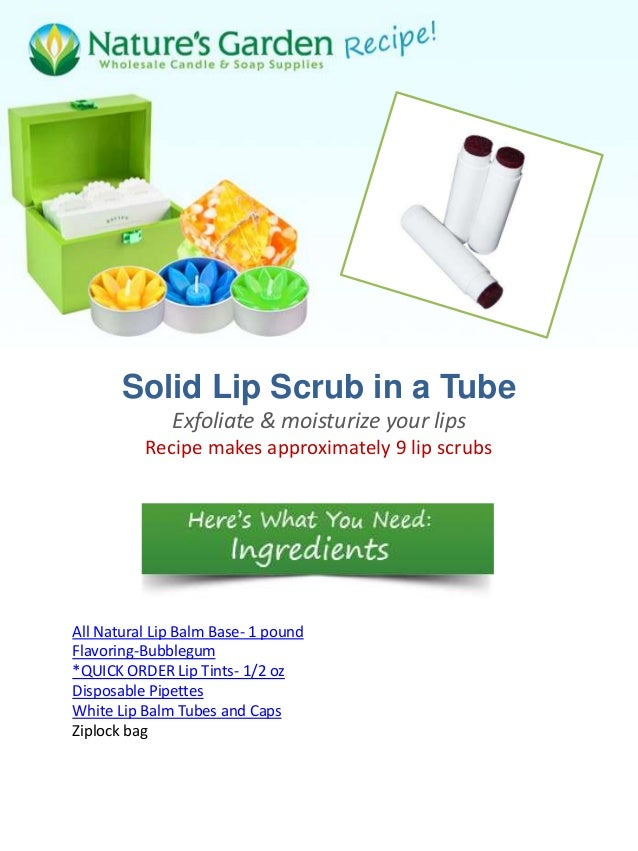 Solid Lip Scrub in a Tube              Exfoliate & moisturize your lips          Recipe makes approximately 9 lip scrubsAl...