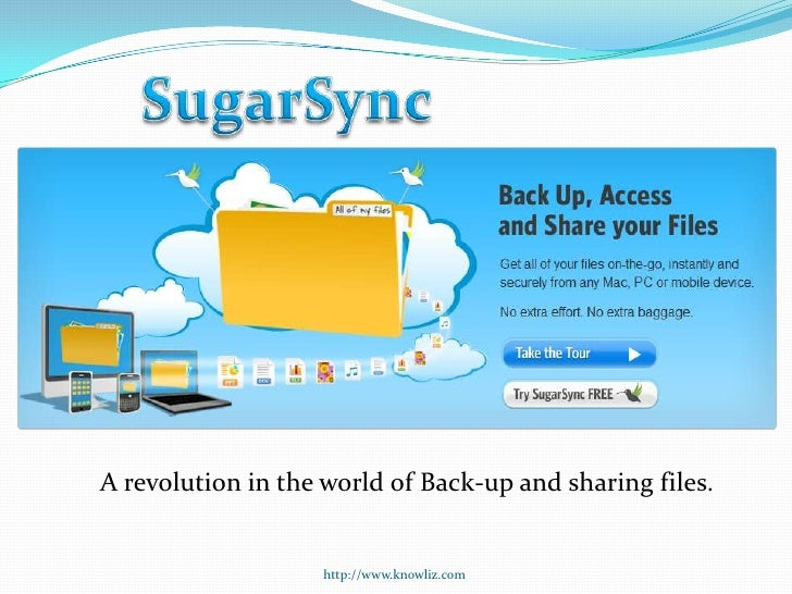 A revolution in the world of Back-up and sharing files.                                         http://www.knowliz.com