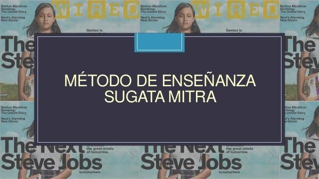 MÉTODO DE ENSEÑANZA SUGATA MITRA C