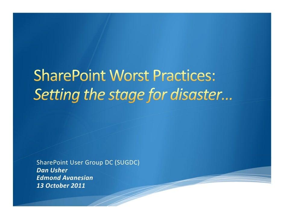 SharePointUserGroupDC(SUGDC)DanUsherEdmondAvanesian13October2011