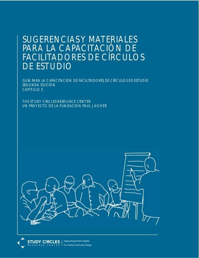 SUGERENCIASY MATERIALES PARA LA CAPACITACIÓN DE FACILITADORES DE CÍRCULOS DE ESTUDIO GUÍA PARA LA CAPACITACIÓN DE FACILITA...