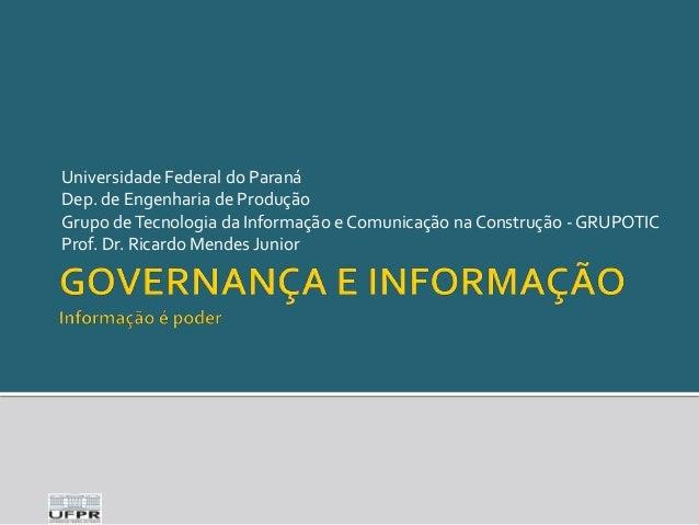 Universidade Federal do Paraná Dep. de Engenharia de Produção Grupo de Tecnologia da Informação e Comunicação na Construçã...