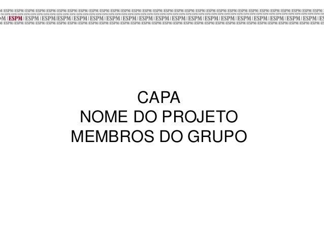 CAPA NOME DO PROJETO MEMBROS DO GRUPO