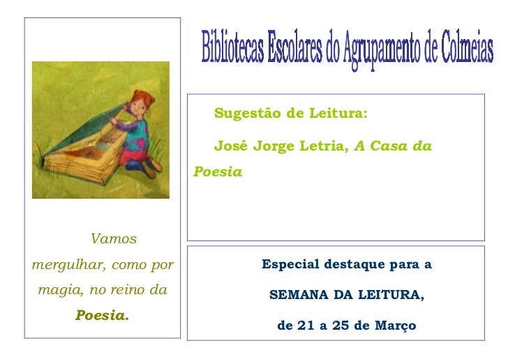Sugestão de Leitura:                        José Jorge Letria, A Casa da                      Poesia       Vamosmergulhar,...