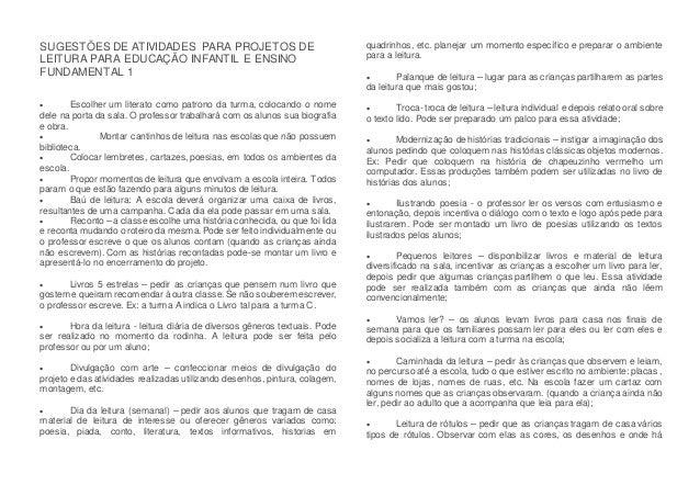 SUGESTÕES DE ATIVIDADES PARA PROJETOS DE LEITURA PARA EDUCAÇÃO INFANTIL E ENSINO FUNDAMENTAL 1  Escolher um literato como...