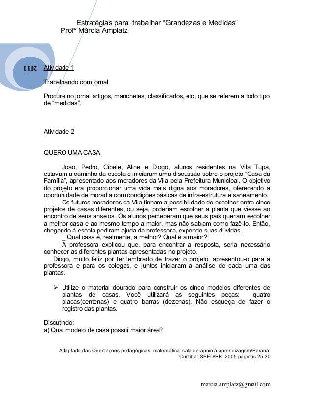 """2011  Estratégias para trabalhar """"Grandezas e Medidas""""  Profª Márcia Amplatz  Atividade 1  Trabalhando com jornal  Procure..."""
