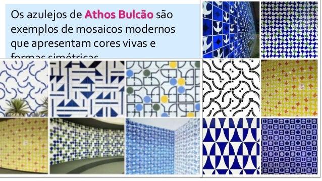 Os azulejos de Athos Bulcão são exemplos de mosaicos modernos que apresentam cores vivas e formas simétricas.