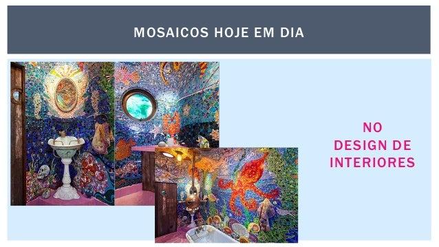 MOSAICOS HOJE EM DIA NO DESIGN DE INTERIORES