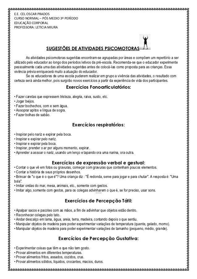 E.E. CEL OSCAR PRADOSCURSO NORMAL – PÓS MEDIO 3º PERÍODOEDUCAÇÃO CORPORALPROFESSORA: LETICIA MIURA                       S...