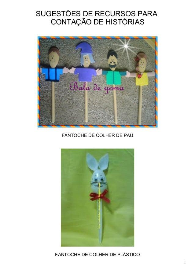 SUGESTÕES DE RECURSOS PARA CONTAÇÃO DE HISTÓRIAS FANTOCHE DE COLHER DE PAU FANTOCHE DE COLHER DE PLÁSTICO 1