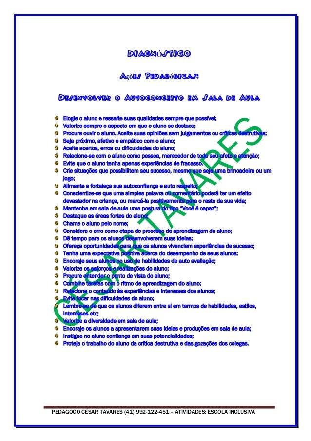 PEDAGOGO CÉSAR TAVARES (41) 992-122-451 – ATIVIDADES: ESCOLA INCLUSIVA DIAGNÓSTICO Ações Pedagógicas: Desenvolver o Autoco...