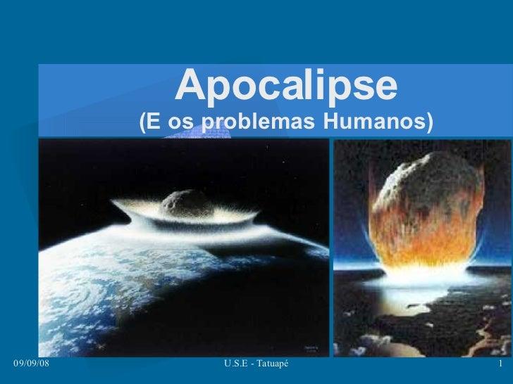 Apocalipse (E os problemas Humanos)