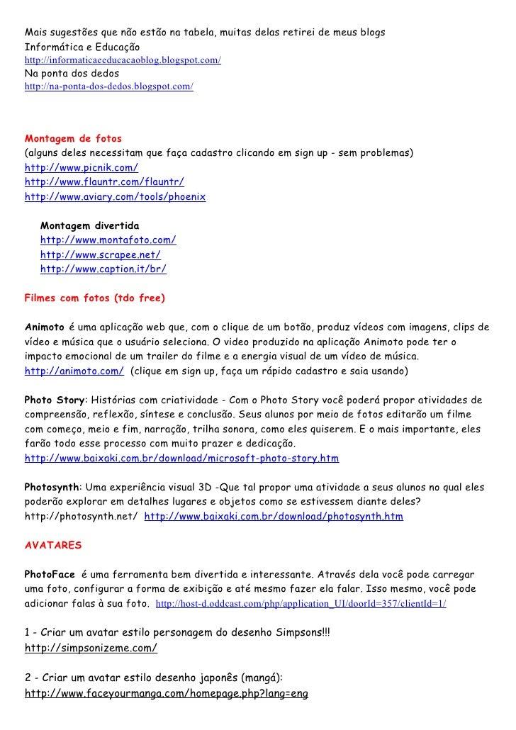 Mais sugestões que não estão na tabela, muitas delas retirei de meus blogs Informática e Educação http://informaticaeeduca...