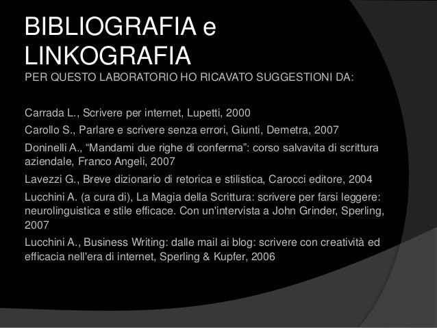 BIBLIOGRAFIA e LINKOGRAFIA PER QUESTO LABORATORIO HO RICAVATO SUGGESTIONI DA: Carrada L., Scrivere per internet, Lupetti, ...