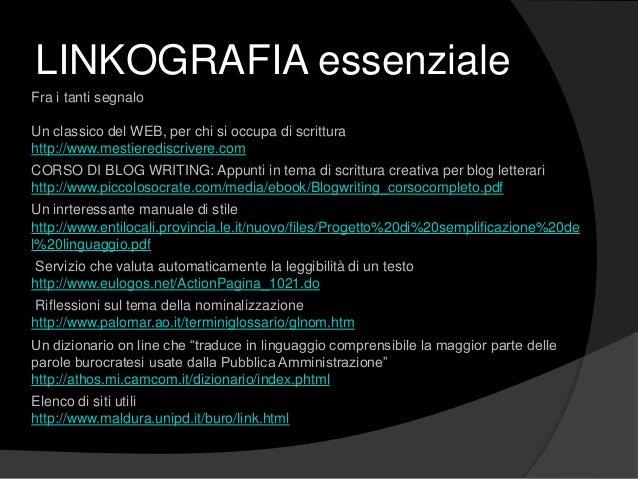 LINKOGRAFIA essenziale Fra i tanti segnalo Un classico del WEB, per chi si occupa di scrittura http://www.mestierediscrive...