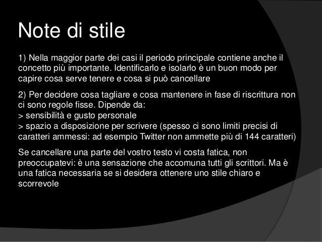 Note di stile 1) Nella maggior parte dei casi il periodo principale contiene anche il concetto più importante. Identificar...