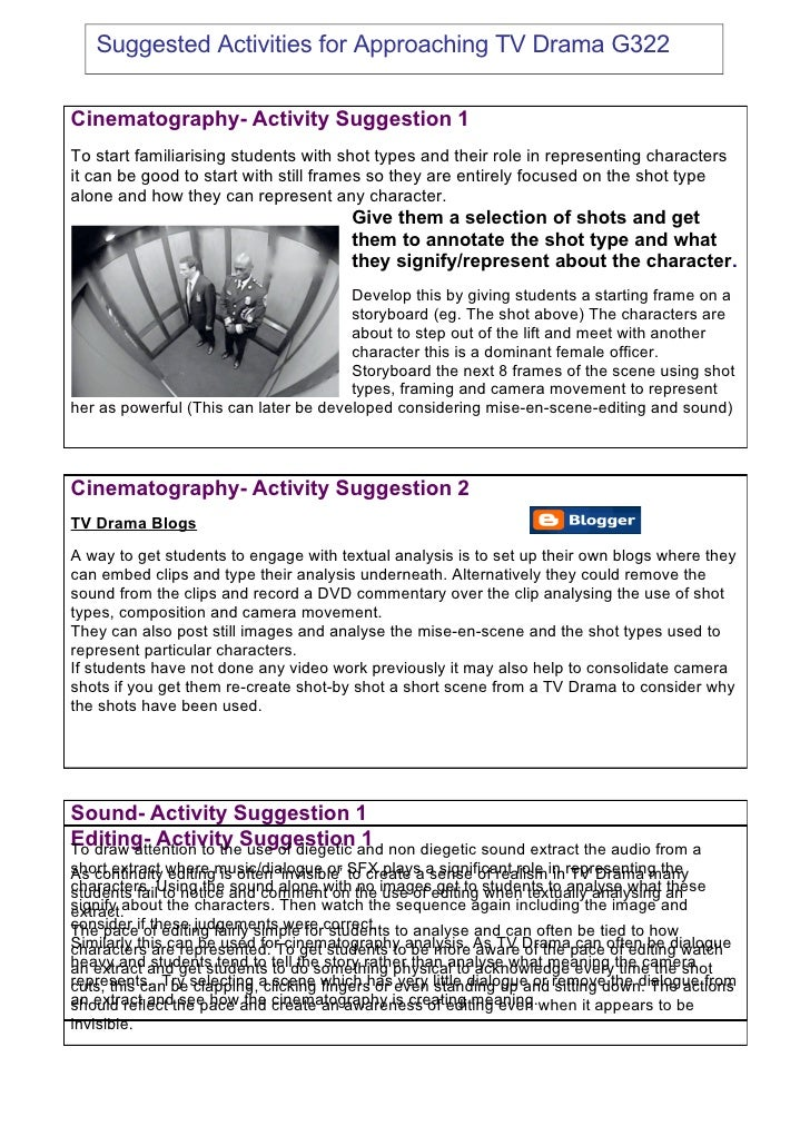 Suggested Activities for Approaching TV Drama G322   Cinematography- Activity Suggestion 1 To start familiarising students...