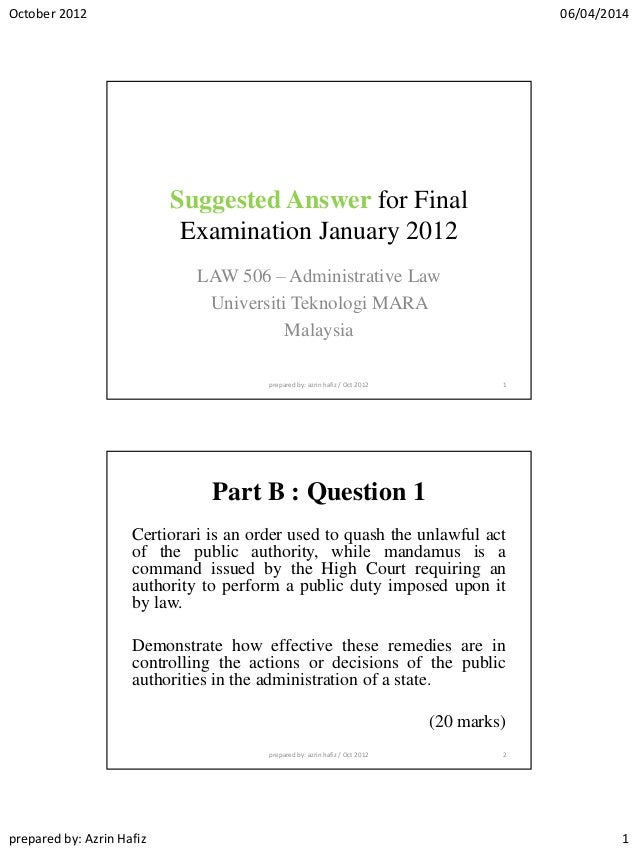 October 2012 06/04/2014 prepared by: Azrin Hafiz 1 Suggested Answer for Final Examination January 2012 LAW 506 – Administr...