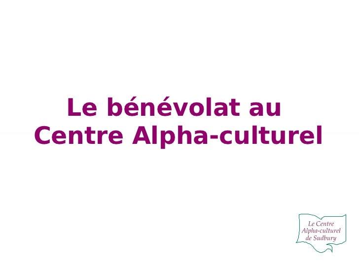 Le bénévolat au  Centre Alpha-culturel