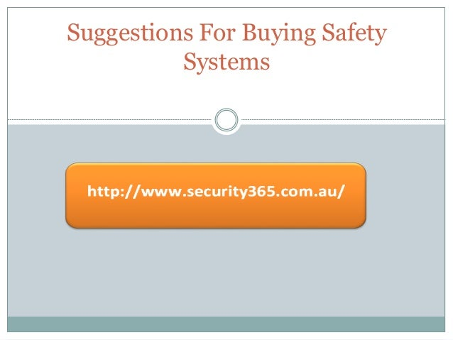 Suggestions For Buying Safety          Systems