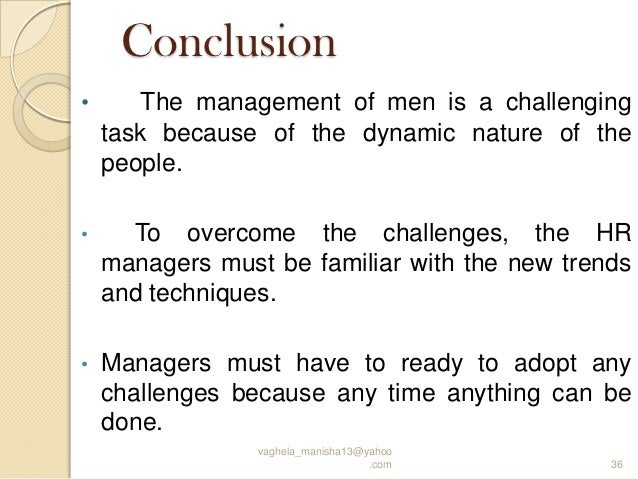 challanges face the hr manager Challenges for hr managers introduction the role of the human resource manager is evolving with the change in competitive challenges faced by hr in 21st century.