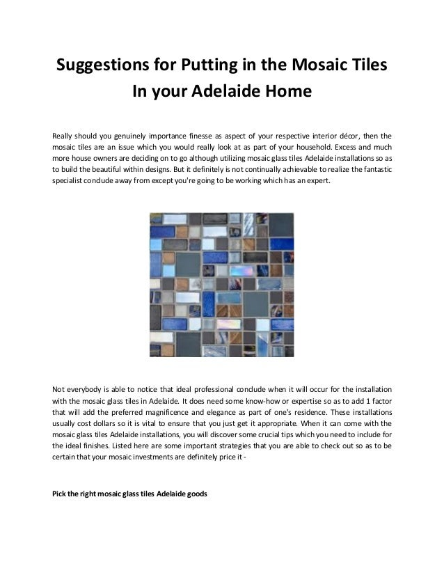 Suggestions for Putting in the Mosaic Tiles In your Adelaide Home Really should you genuinely importance finesse as aspect...